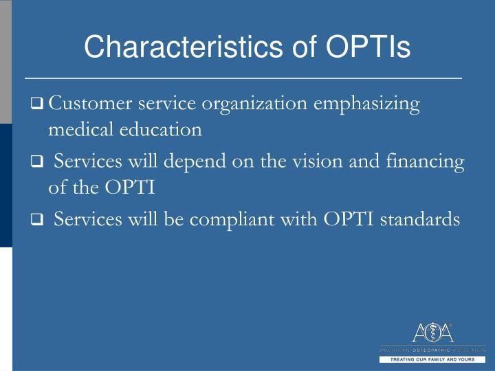Characteristics of OPTIs