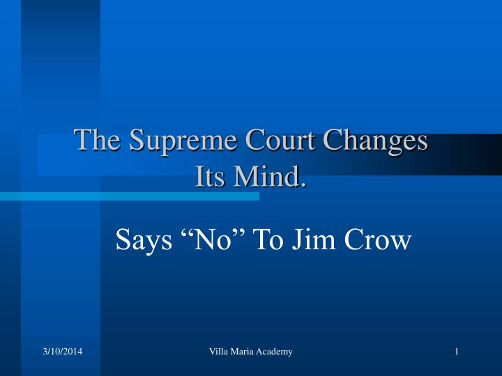 The supreme court changes its mind