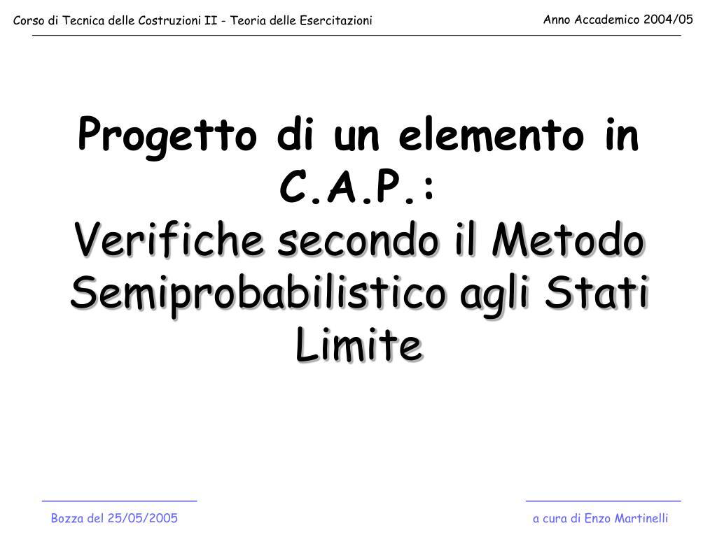 progetto di un elemento in c a p verifiche secondo il metodo semiprobabilistico agli stati limite l.