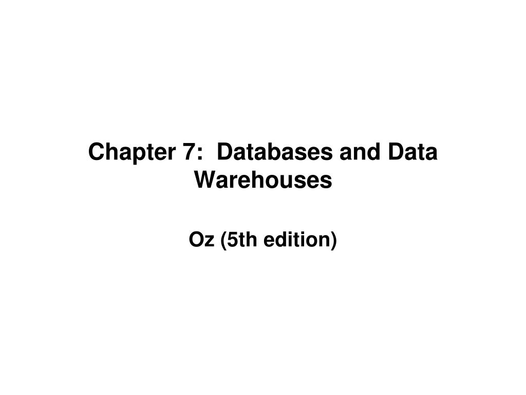 chapter 7 databases and data warehouses l.