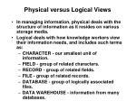 physical versus logical views