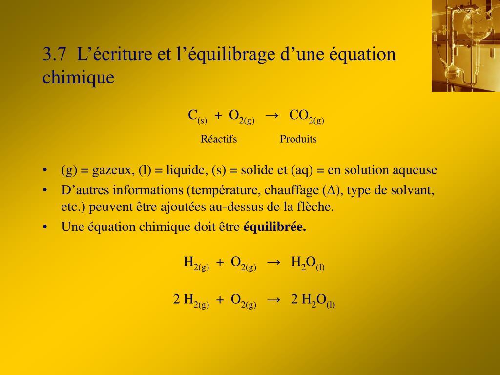 3.7  L'écriture et l'équilibrage d'une équation