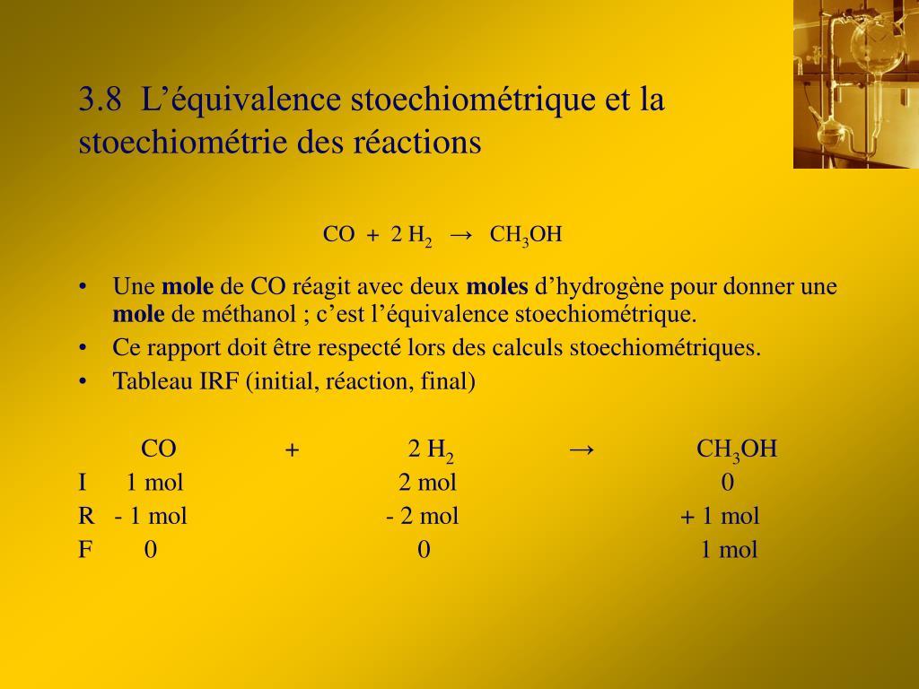 3.8  L'équivalence stoechiométrique et la