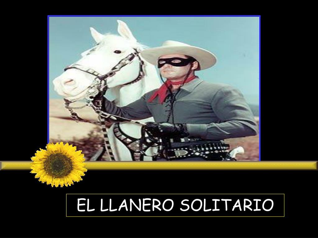 EL LLANERO SOLITARIO