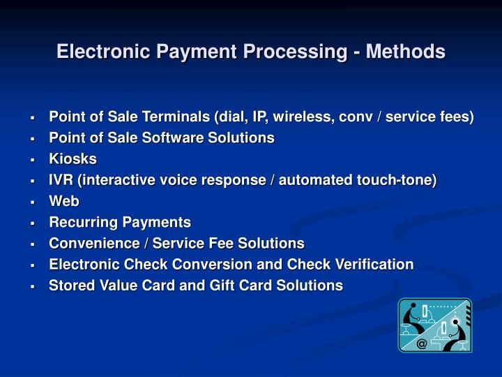 Electronic Payment Processing - Methods