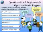 questionario sul registro delle operazioni e dei rapporti