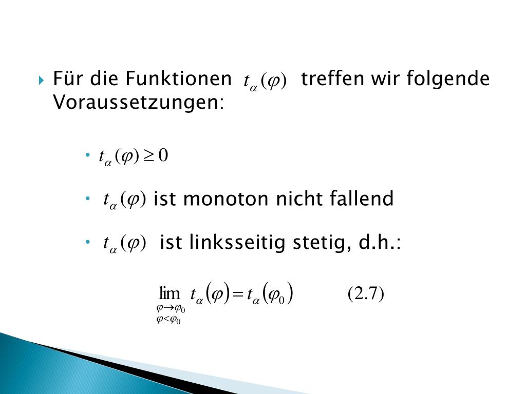 Für die Funktionen           treffen wir folgende Voraussetzungen: