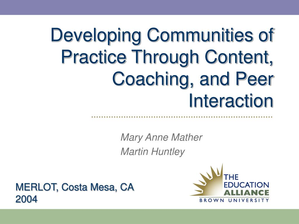 developing communities of practice through content coaching and peer interaction l.