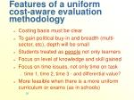 features of a uniform cost aware evaluation methodology