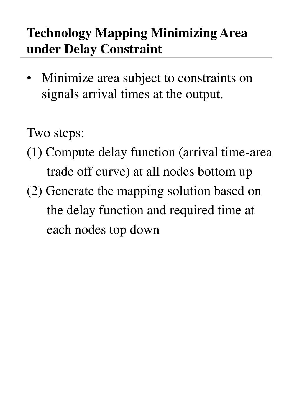 Technology Mapping Minimizing Area under Delay Constraint