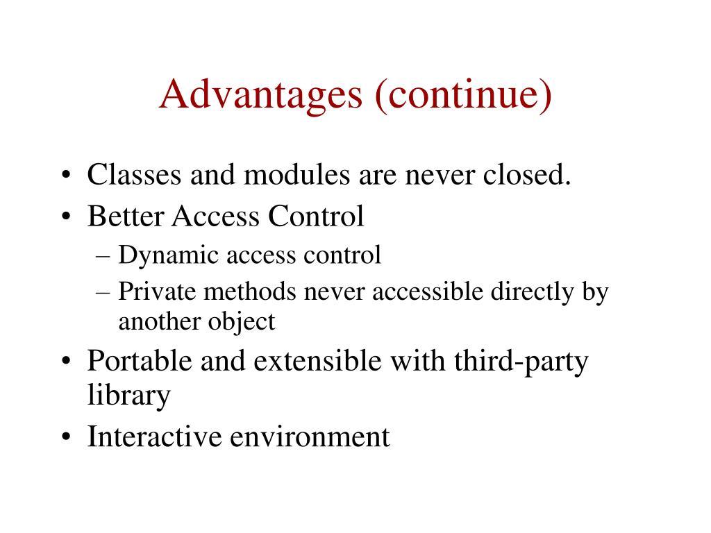 Advantages (continue)
