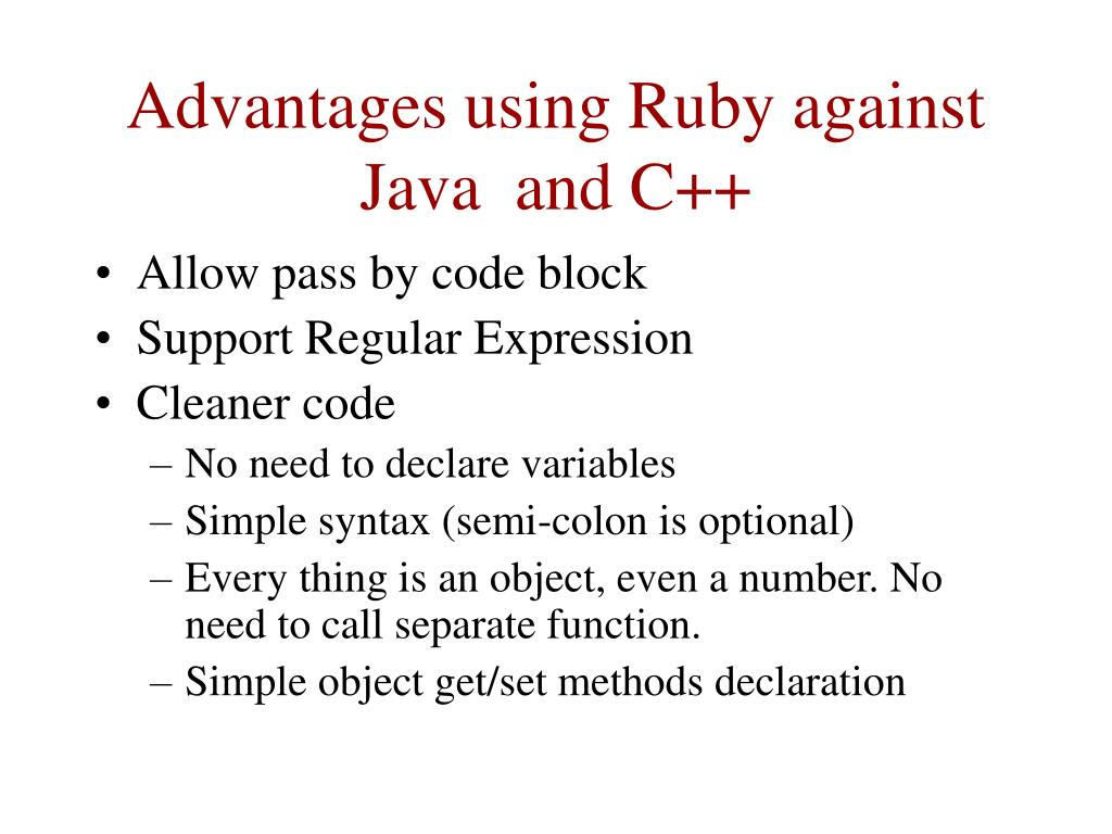 Advantages using Ruby against Java  and C++