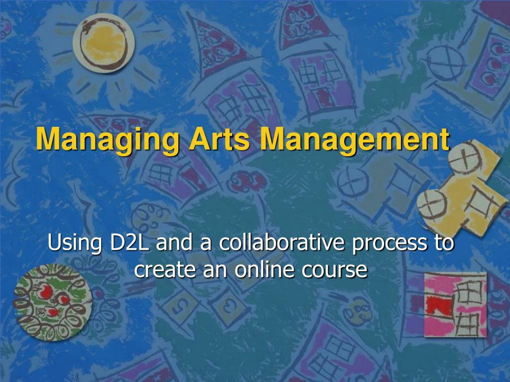 managing arts management l.