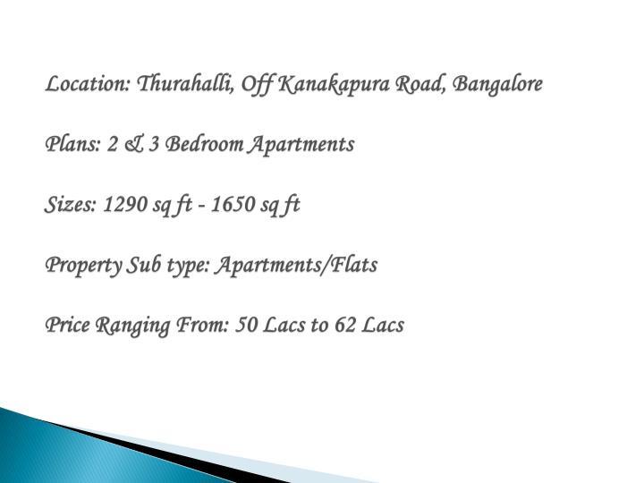 Location: Thurahalli, Off Kanakapura Road,