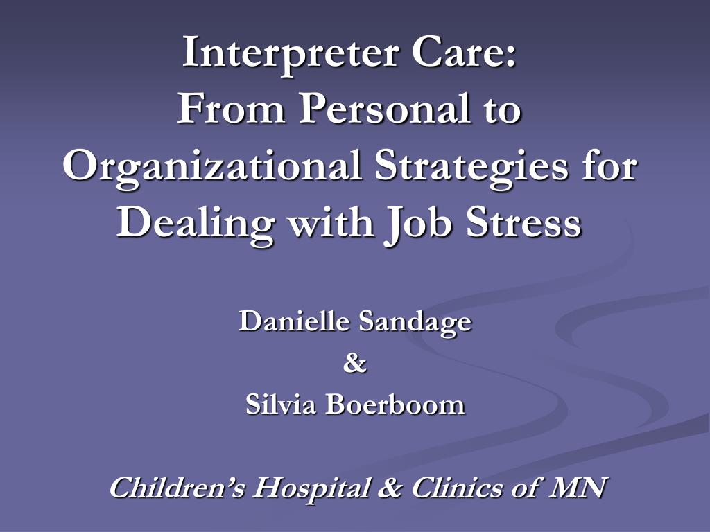 interpreter care from personal to organizational strategies for dealing with job stress l.