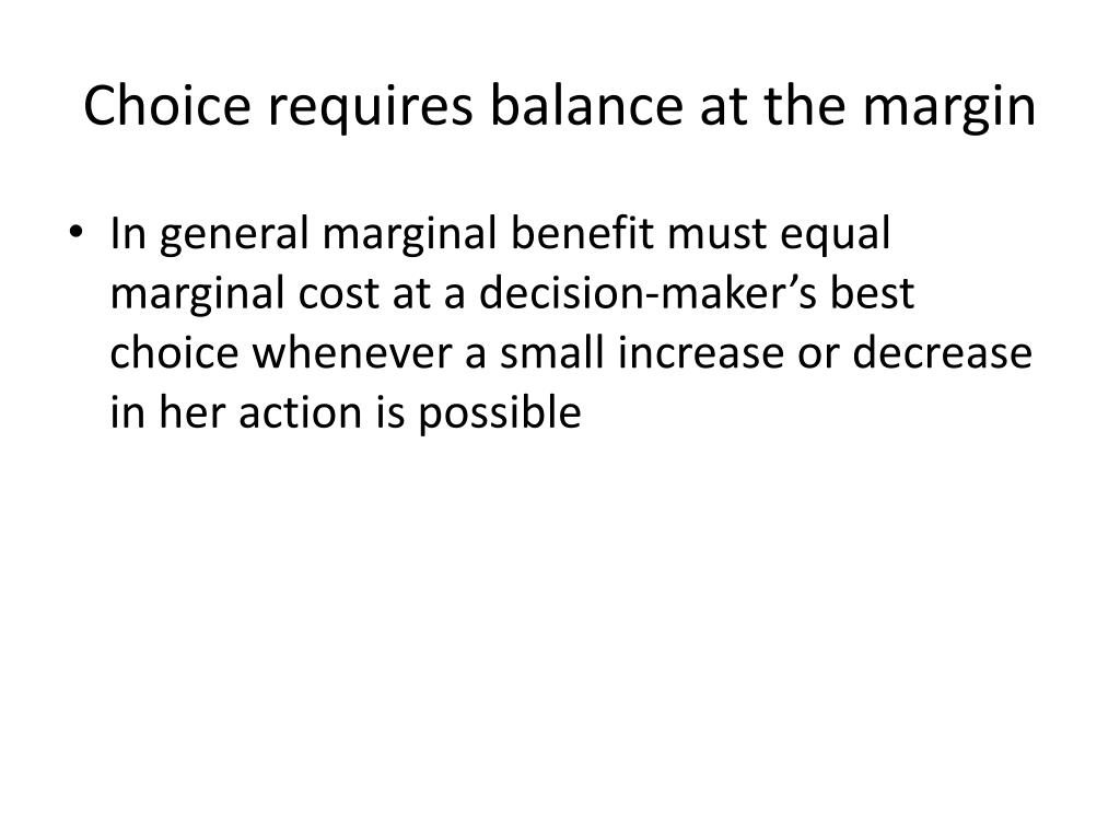 Choice requires balance at the margin