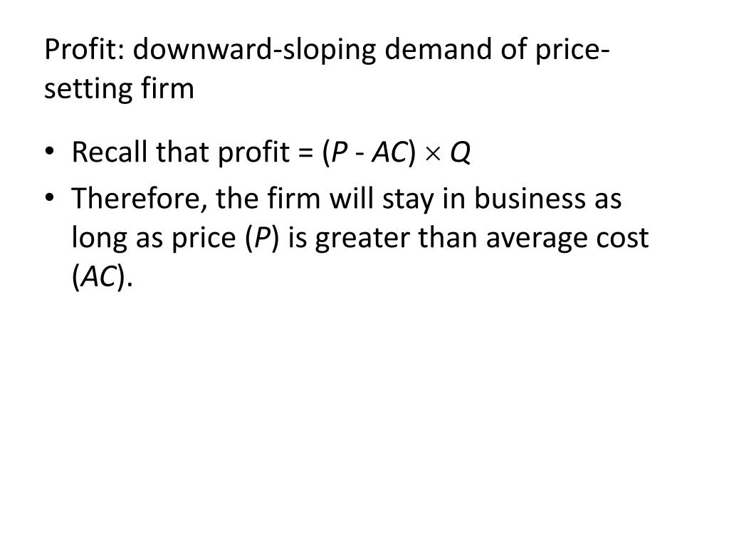 Profit: downward-sloping demand of price-setting firm