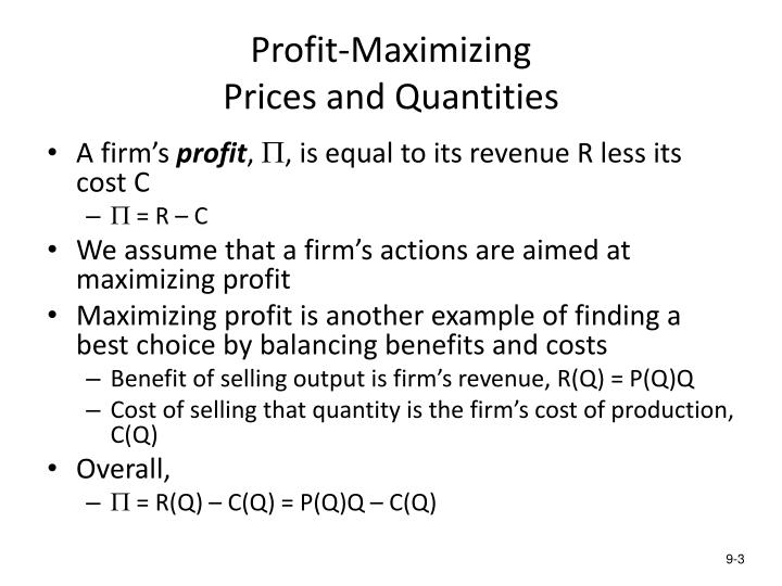 Profit maximizing prices and quantities