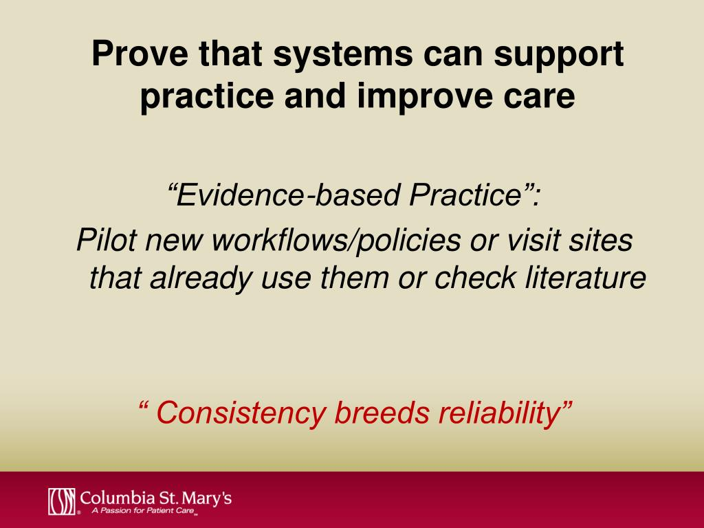 Prove that systems can support practice and improve care