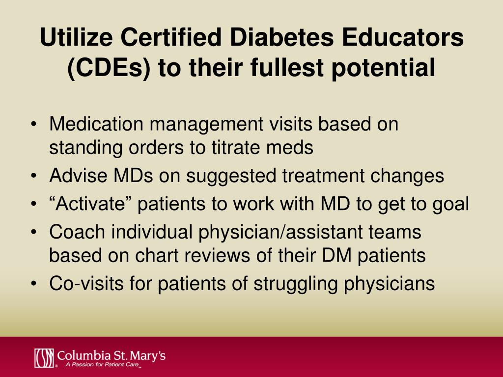 Utilize Certified Diabetes Educators (CDEs) to their fullest potential