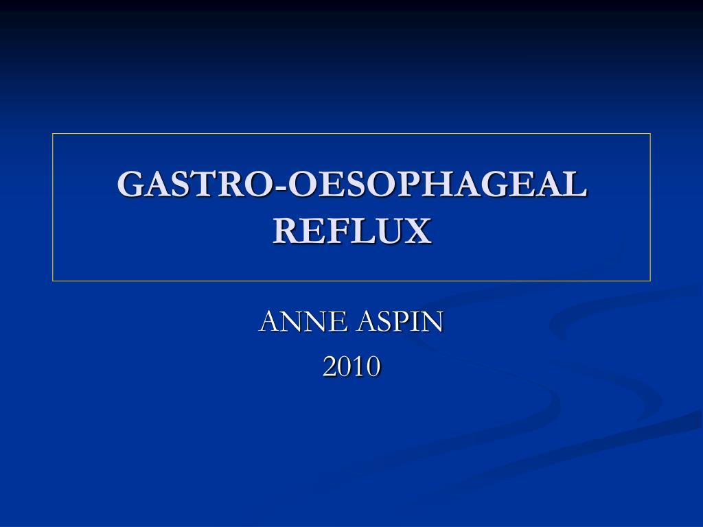 gastro oesophageal reflux l.