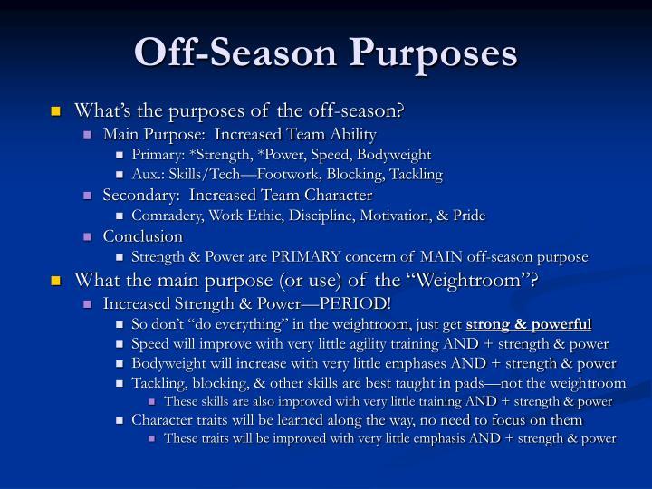Off season purposes