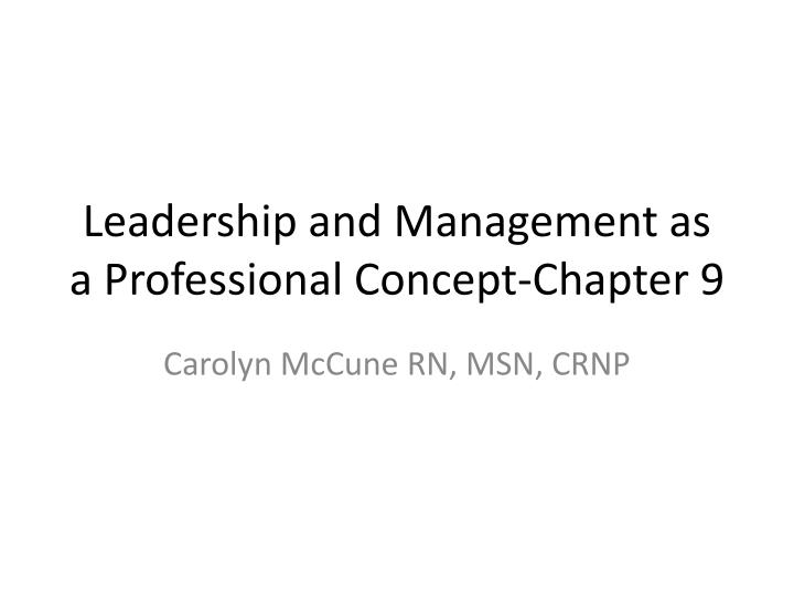 leadership and management as a professional concept chapter 9 n.