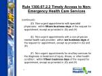 rule 1300 67 2 2 timely access to non emergency health care services7