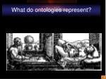 what do ontologies represent
