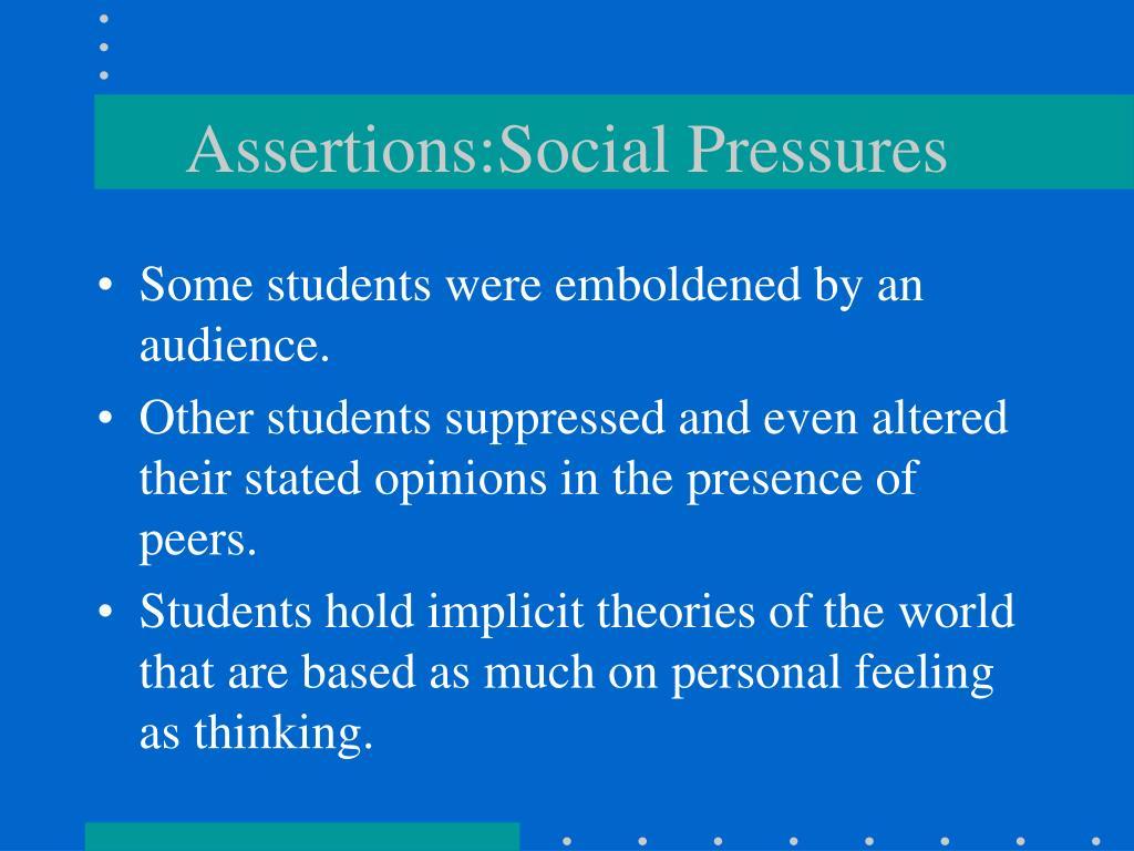 Assertions:Social Pressures