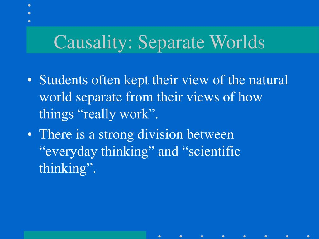 Causality: Separate Worlds