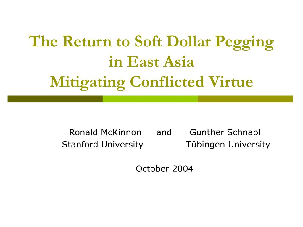 the return to soft dollar pegging in east asia mitigating conflicted virtue l.