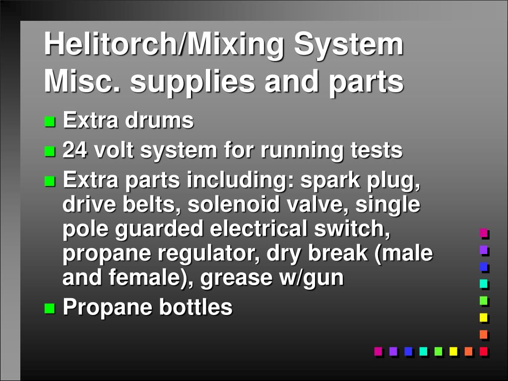 Helitorch/Mixing System Misc. supplies and parts