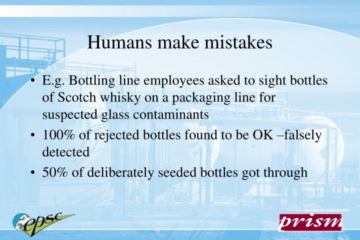 Humans make mistakes