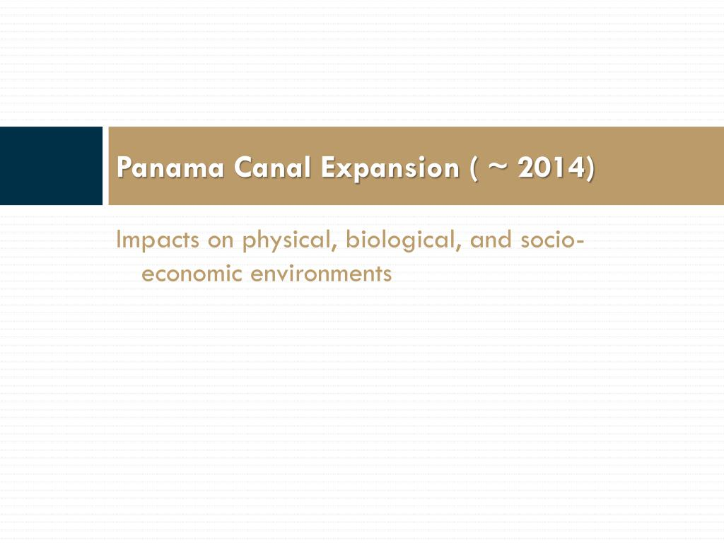 Panama Canal Expansion ( ~ 2014)