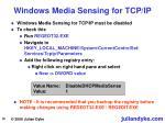 windows media sensing for tcp ip