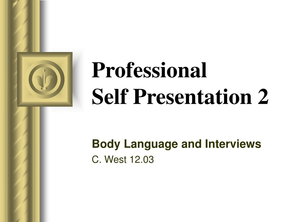 professional self presentation 2 l.