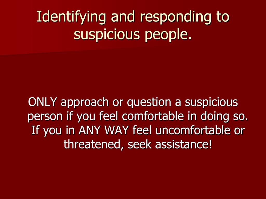 Identifying and responding to suspicious people.