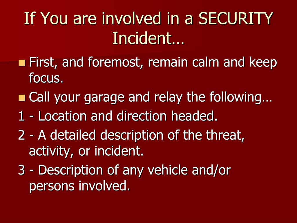 If You are involved in a SECURITY Incident…