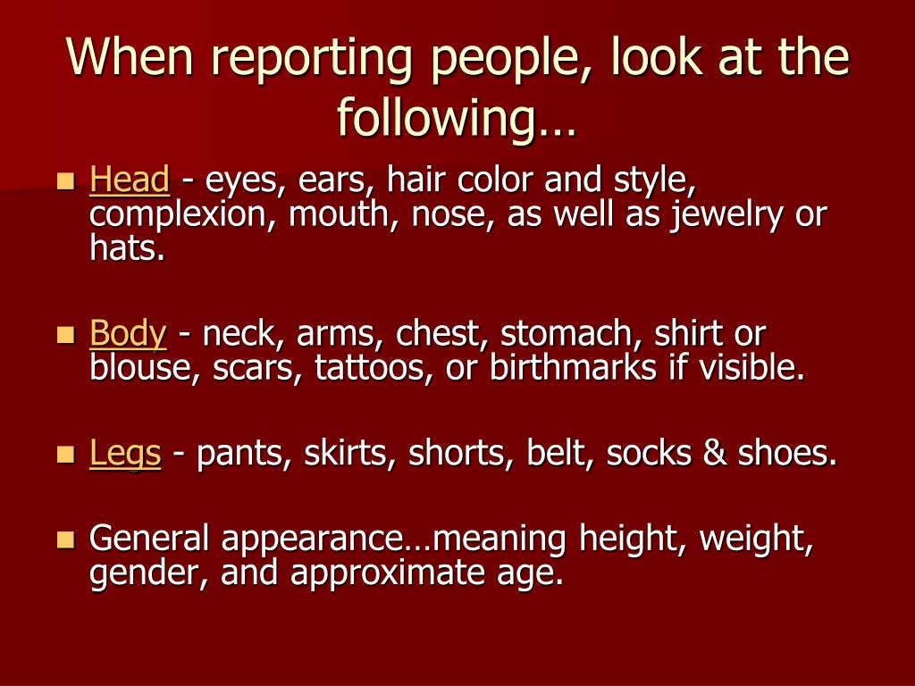 When reporting people, look at the following…