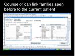 counselor can link families seen before to the current patient