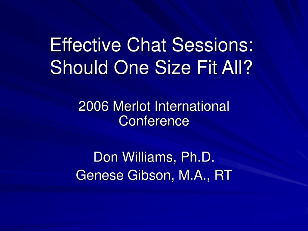 effective chat sessions should one size fit all l.