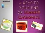 4 keys to your end of summer giveaways