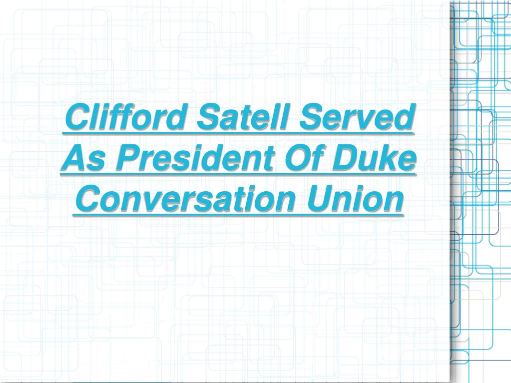 Clifford Satell Served As President Of Duke Conversation Union