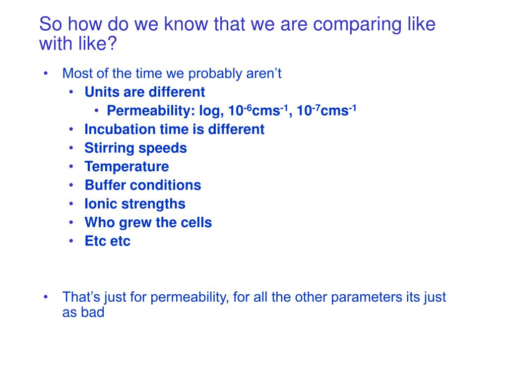 So how do we know that we are comparing like with like?