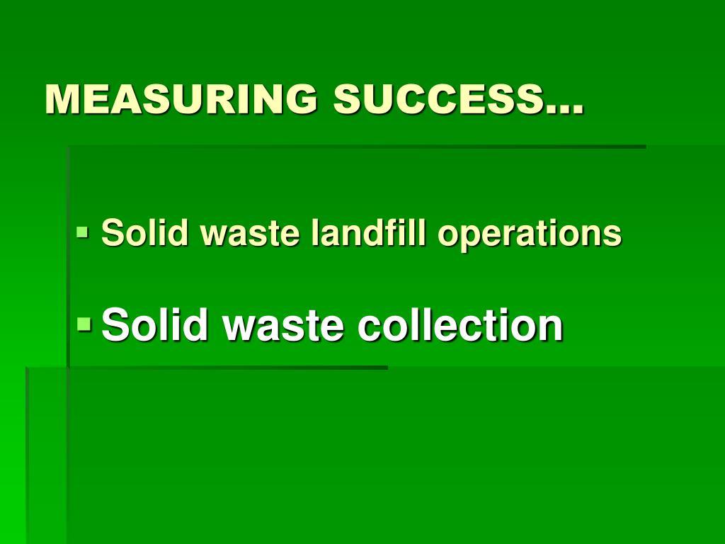 MEASURING SUCCESS…