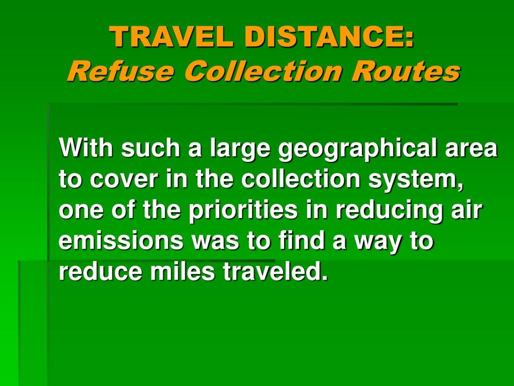 TRAVEL DISTANCE: