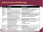 switch vendor uc offerings