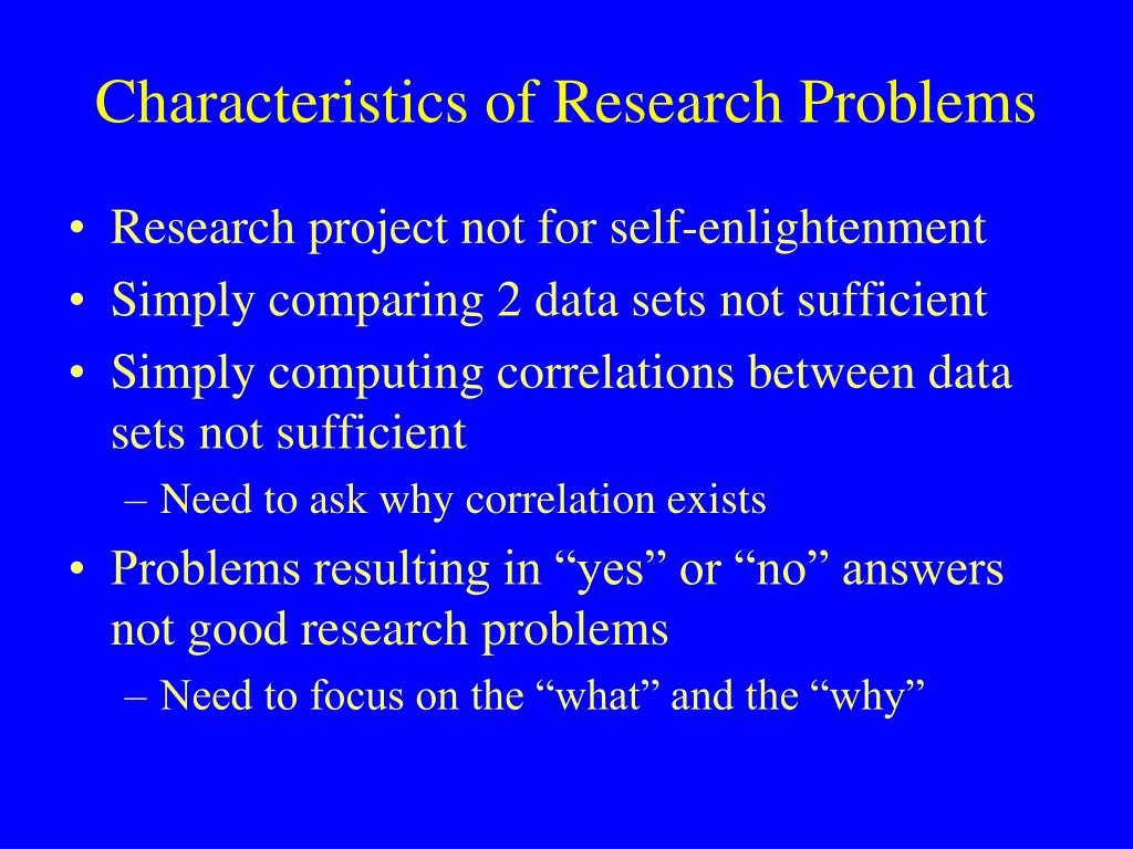 Characteristics of Research Problems