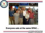 everyone eats at the same dfac